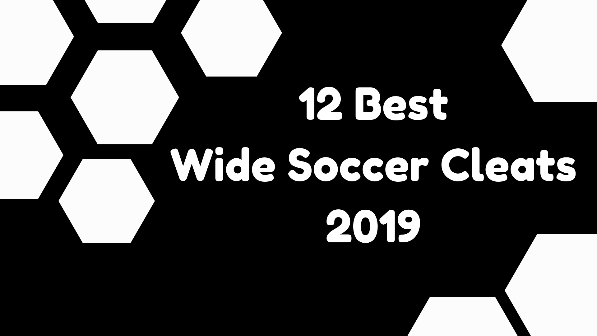 0e5ba9f21912 12 Best Soccer Cleats for Wide Feet- 2019 Reviews   Buying Guide