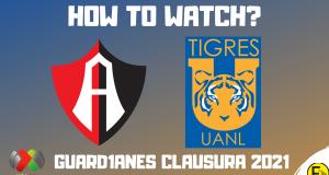 Atlas vs Tigres UANL Liga MX Guard1anes 2021
