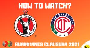 Xolos Tijuana vs Toluca