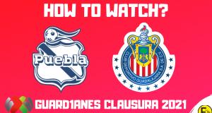 Puebla vs Chivas Guadalajara 2021
